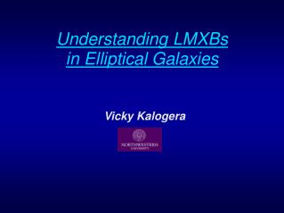 Understanding LMXBs  in Elliptical Galaxies