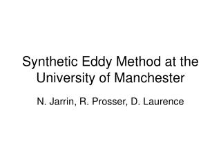 Synthetic Eddy Method at the University of Manchester