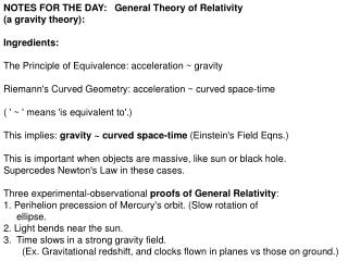 NOTES FOR THE DAY:   General Theory of Relativity  (a gravity theory): Ingredients: