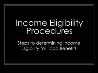 Income Eligibility Procedures