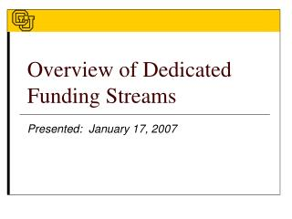 Overview of Dedicated Funding Streams