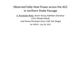 """ cDrake "" Dynamics and Transport of the ACC in Drake Passage"