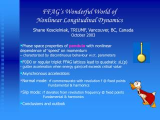 FFAG's Wonderful World of  Nonlinear Longitudinal Dynamics