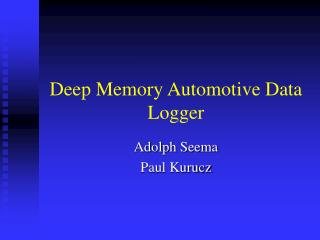 Deep Memory Automotive Data Logger