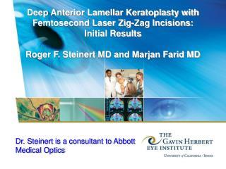 Dr. Steinert is a consultant to Abbott Medical Optics
