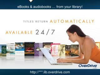eBooks & audiobooks …  from your library!