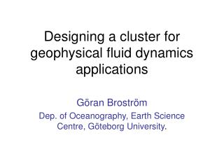 Designing a cluster for geophysical fluid dynamics applications