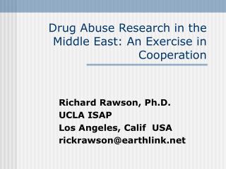 Drug Abuse Research in the Middle East: An Exercise in Cooperation