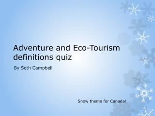 Adventure and Eco-Tourism definitions quiz