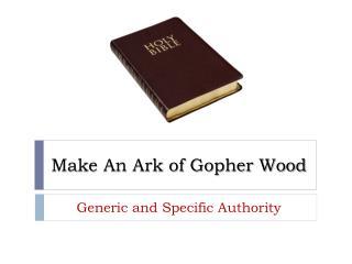 Make An Ark of Gopher Wood