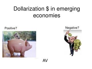 Dollarization $ in emerging economies