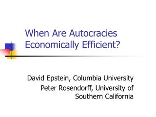 When Are Autocracies Economically Efficient?