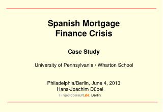 Spanish Mortgage Finance Crisis Case Study University of Pennsylvania / Wharton School