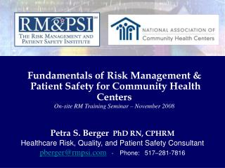 Petra S. Berger   PhD RN, CPHRM Healthcare Risk, Quality, and Patient Safety Consultant