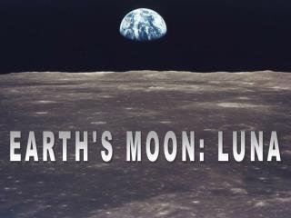 EARTH'S MOON: LUNA