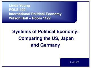 Systems of Political Economy:  Comparing the US, Japan and Germany