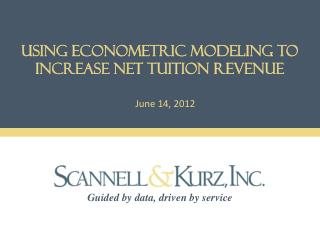 Using econometric modeling to increase Net tuition revenue