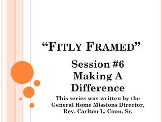 """Fitly Framed"""