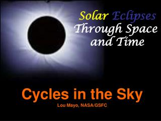 Solar Eclipses Through Space  and Time
