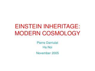 EINSTEIN INHERITAGE: MODERN COSMOLOGY