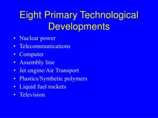 Eight Primary Technological Developments