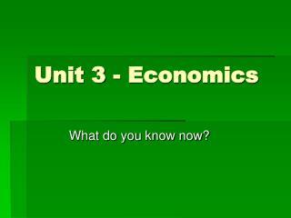 Unit 3 - Economics