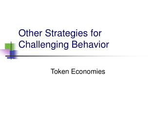 Other Strategies for Challenging Behavior
