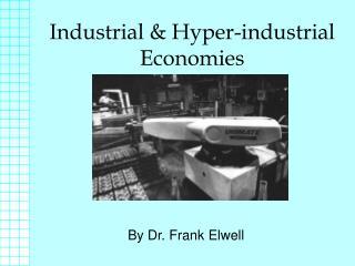 Industrial & Hyper-industrial Economies