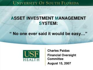 A SSET  I NVESTMENT  M ANAGEMENT  S YSTEM: � No one ever said it would be easy��