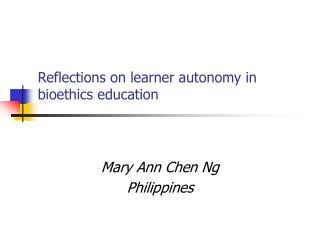 Reflections on learner autonomy in bioethics education