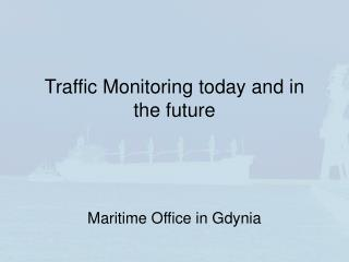 Traffic Monitoring today and in the future