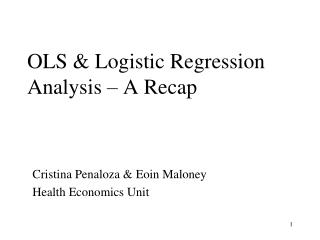 OLS & Logistic Regression Analysis � A Recap