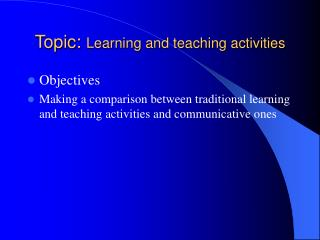 Topic:  Learning and teaching activities
