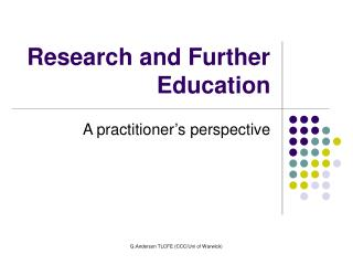 Research and Further Education