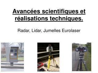 Avancées scientifiques et réalisations techniques.