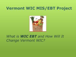 Vermont  WIC MIS/EBT Project