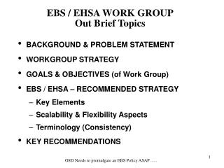 EBS / EHSA WORK GROUP Out Brief Topics