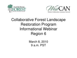 Collaborative Forest Landscape Restoration Program Informational Webinar  Region 6