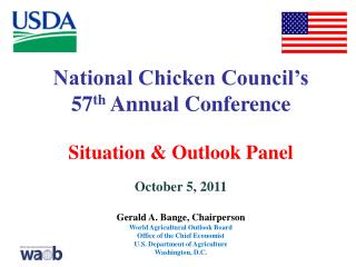 National Chicken Council's 57 th  Annual Conference Situation & Outlook Panel October 5, 2011