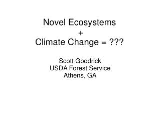 Novel Ecosystems  +  Climate Change = ???
