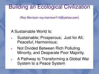 Building an Ecological Civilization (Roy Morrison roy.morrison114@yahoo.com)
