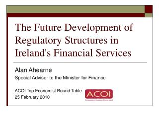 The Future Development of  Regulatory Structures in Ireland's Financial Services