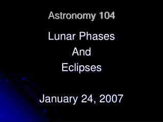 Astronomy 104