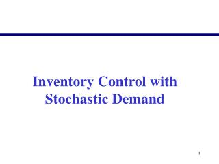 Inventory Control with Stochastic Demand