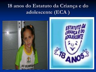 18 anos do Estatuto da Criança e do adolescente (ECA )