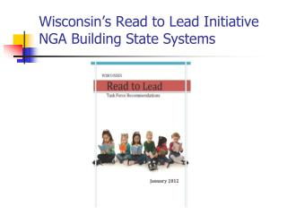 Wisconsin's Read to Lead Initiative NGA Building State Systems