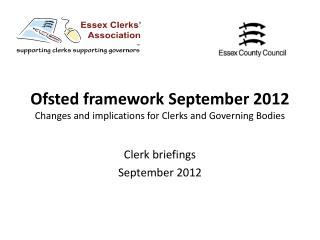 Ofsted  framework September 2012 Changes and implications for Clerks and Governing Bodies