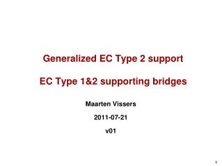 Generalized EC Type 2 support EC Type 1&2 supporting bridges