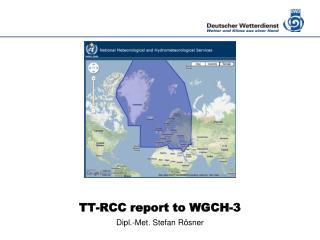 TT-RCC report to WGCH-3