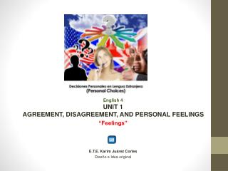 "English 4 UNIT 1 AGREEMENT, DISAGREEMENT, AND PERSONAL FEELINGS ""Feelings"""